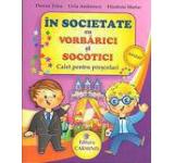 In societate cu Vorbarici si Socotici caiet pentru prescolari
