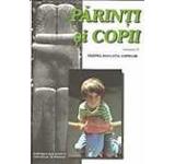 Parinti si copii. Despre educatia copiilor Vol. 2
