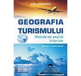 Geografia turismului. Metode de analiza in turism - Editia a III-a