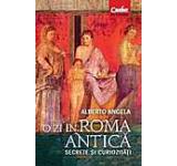 O zi in Roma antica. Secrete si curiozitati