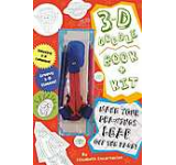 3-D Doodle Book and Kit : Where Your Imagination Can Really Jump Off the Page!