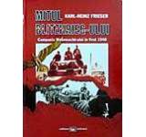 Mitul Blitzkrieg-ului. Campania Wehrmacht-ului in Vest 1940