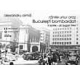 Ranile unui oras. Bucuresti bombardat. 4 aprilie-26 august 1944