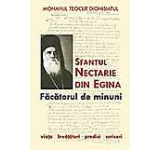 Sfantul Nectarie din Egina - Facatorul de minuni. Viata invataturi predici scrisori