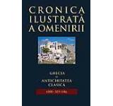 Cronica ilustrata a omeniri Vol. 2 - Grecia si Antichitatea clasica (1000-323 i.Hr.)