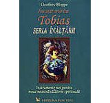 Invataturile lui Tobias. Seria Inaltarii
