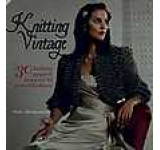 Knitting Vintage: 30 Knitting Projects Inspired by Period Fashions