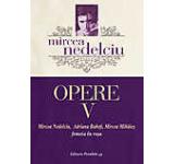 Mircea nedelciu. Opere. Vol. V