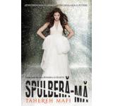 eBook - Spulbera-ma (Atingerea lui Juliette, Vol. I), Tahereh Mafi