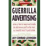 Guerrilla Advertising - Arme si tactici neconventionale de obtinere a profiturilor mari cu investitii mici in publicitate