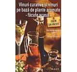 Vinuri curative si vinuri pe baza de plante aromate -facute acasa