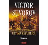 Ultima republica. Dezastrul Vol. 3
