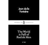 The World is Full of Foolish Men (Penguin Little Black Classics)
