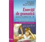 Exercitii de gramatica pentru clasele a III-a si a IV-a. Ed. 2016