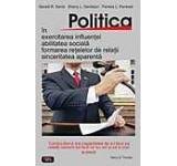 Politica in exercitarea influentei abilitatea sociala formarea retelelor de relatii sinceritatea aparenta