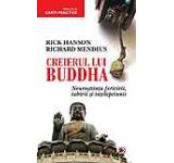 Creierul lui Buddha. Neurostiinta fericirii iubirii si intelepciunii