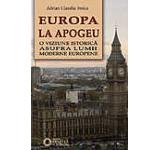 Europa la apogeu. O viziune istorica asupra lumii moderne europene