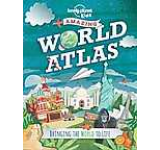 The Lonely Planet Kids Amazing World Atlas : Bringing the World to Life