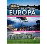 Drumuri de vis prin Europa