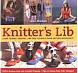 Knitter's Lib: Learn to Knit Crochet and Free Yourself from Pattern Dependency