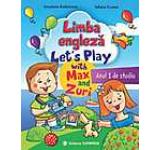 Limba engleza. Anul I de studii. Lets Play with Max and Zuri