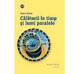 Calatorii in timp si lumi paralele