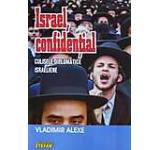 Israel confidential. Culisele diplomatice israeliene