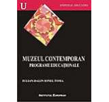 Muzeul contemporan. Programe educationale
