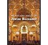 Istorii si imagini din Bucurestiul evreiesc (versiunea in limba engleza)