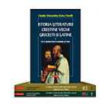 Istoria literaturii crestine vechi grecesti si latine (2 volume 3 tomuri)