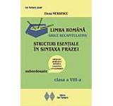 Limba romana. Structuri esentiale in sintaxa frazei