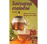 Savoarea ceaiului. Ceaiuri din frunze flori si fructe
