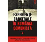 Experiente carcerale in Romania comunista Vol. V