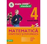 Matematica. Competente si performanta (exercivii probleme jocuri teste) - Clasa a IV-a.
