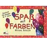 Spass mit farben - Limba germana pentru 4-7 ani