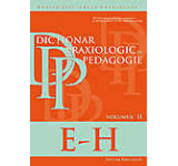 Dictionar praxiologic de pedagogie. Vol. II (E-H)