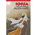 Iosua si Pamantul Fagaduintei. Biblia pentru copii