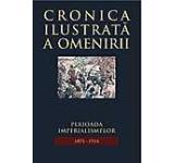 Cronica ilustrata a omenirii Vol. 10 - Perioada imperialismelor (1871-1914)