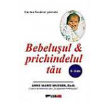 Bebelusul & prichindelul tau 0-3 ani