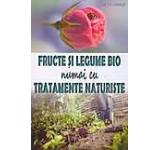 Fructe si legume bio - numai cu tratamente naturiste