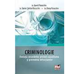 Criminologie. Evolutia cercetarilor privind cauzalitatea si prevenirea infractiunilor