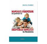 Manualul parintilor cu privire la drepturile copilului in Romania