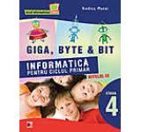 Giga Byte & Bit. Informatica pentru ciclul primar nivelul III - clasa a IV-a