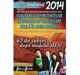 Bacalaureat 2014. Evaluarea competentelor lingvstice de comunicare orala in limba romana