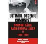 Ultimul deceniu comunist. Scrisori catre Radio Europa Libera (1986-1989) Vol. 2