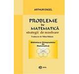 Probleme de Matematica - strategii de rezolvare