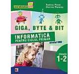 Giga Byte & Bit. Informatica pentru ciclul primar nivelul unu - clasele I-II