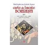 Carte de bucate boieresti - 200 retete cercate de bucate prajituri si alte trebi gospodaresti