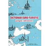 Dictionar euro-turistic. Poliglot - retroversiv in 15 limbi