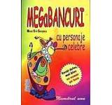 MegaBancuri. Cu personaje celebre